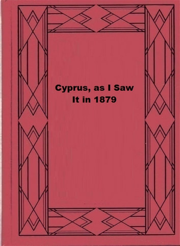 Cyprus, as I Saw It in 1879 ebook by Sir Samuel White Baker