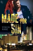 Made for Sin - A Novel ebook by Stacia Kane