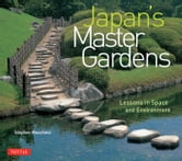 Japan's Master Gardens - Lessons in Space and Environment ebook by Stephen Mansfield