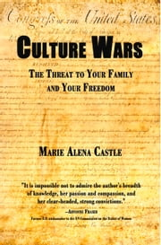 Culture Wars - The Threat to Your Family and Your Freedom ebook by Kobo.Web.Store.Products.Fields.ContributorFieldViewModel
