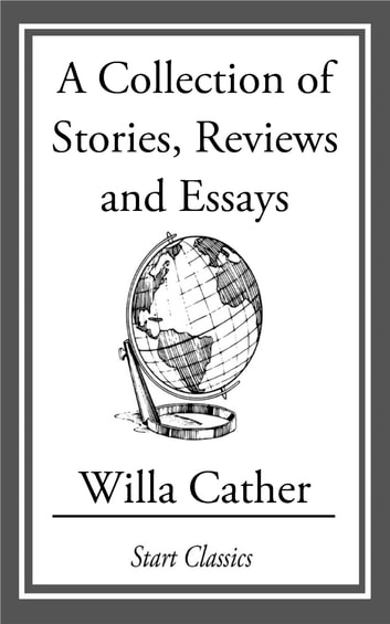 essays about willa cather Essays and criticism on willa cather's my antonia - critical essays.
