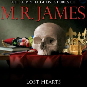Lost Hearts audiobook by M.R. James