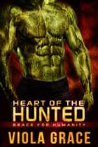 Heart of the Hunted eBook by Viola Grace