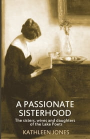 A Passionate Sisterhood ebook by Kathleen Jones
