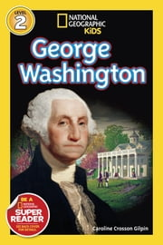 National Geographic Readers: George Washington ebook by Caroline Crosson Gilpin