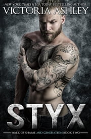 Styx (Walk Of Shame 2nd Generation #2) ebook by Victoria Ashley