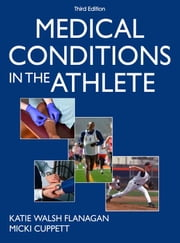 Medical Conditions in the Athlete 3rd Edition ebook by Katie Walsh Flanagan,Micki Cuppett