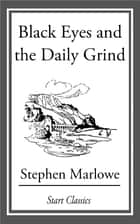 Black Eyes and the Daily Grind ebook by