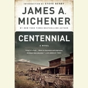 Centennial - A Novel audiobook by James A. Michener