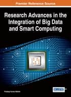 Research Advances in the Integration of Big Data and Smart Computing ebook by Pradeep Kumar Mallick