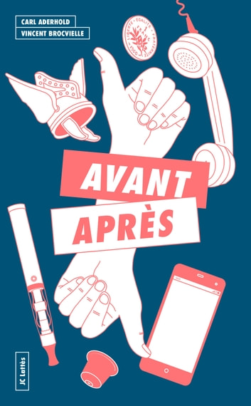 Avant, après ebook by Vincent Brocvielle,Carl Aderhold