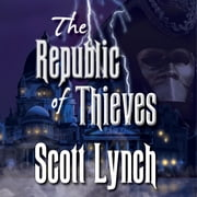 The Republic of Thieves audiobook by Scott Lynch