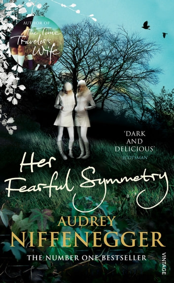 Her Fearful Symmetry ebook by Audrey Niffenegger