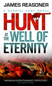 Gabriel Hunt - Hunt at the Well of Eternity ebook by James Reasoner