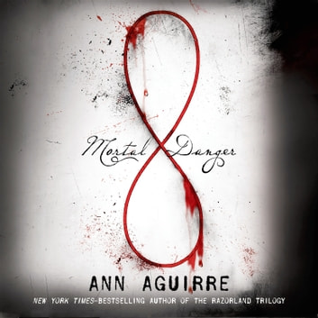 Mortal Danger audiobook by Ann Aguirre