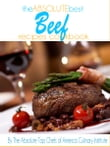 The Absolute Best Beef Recipes Cookbook