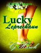 Lucky Leprechaun ebook by CJ Hawk