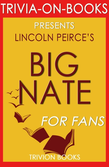 Big Nate by Lincoln Peirce (Trivia-on-Books) ebook by Trivion Books