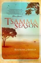 Tsamma Season ebook by Rosemund J Handler