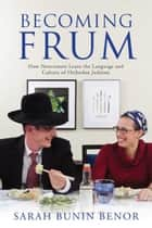 Becoming Frum ebook by Sarah Bunin Benor