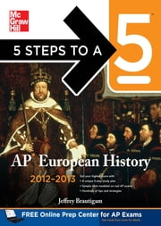 5 Steps to a 5 AP European History, 2012-2013 Edition ebook by Jeffrey Brautigam
