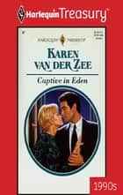 Captive in Eden ebook by Karen Van Der Zee