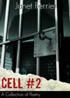 Cell #2 - Addictions, Loneliness, and hope. ebook by Janet Ferrier, Melissa Ferrier