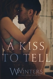 A Kiss to Tell ebook by W. Winters, Willow Winters