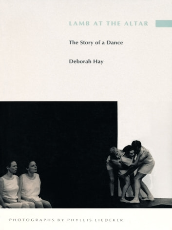 Lamb at the Altar - The Story of a Dance ebook by Deborah Hay