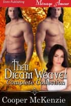 Their Dreamweaver Complete Collection ebook by Cooper McKenzie