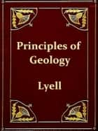 Principles of Geology ebook by Charles Lyell
