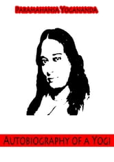 Autobiography Of A Yogi ebook by Paramhansa Yogananda