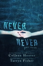 Never Never: Part Three of Three ebook by Colleen Hoover