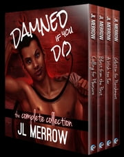 Damned If You Do: The Complete Collection ebook by JL Merrow