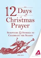 12 Days of Christmas Prayer ebook by Media Adams