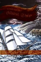 Lore of the Ghost Ship ebook by Cristina Montalva