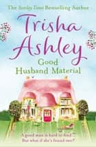 Good Husband Material ebook by Trisha Ashley