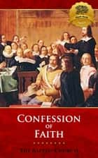 The 1689 Baptist Confession on Faith ebook by The Baptist Church, Wyatt North