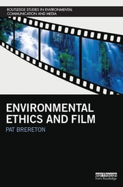 Environmental Ethics and Film ebook by Pat Brereton