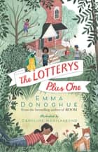 The Lotterys Plus One ebook by Emma Donoghue, Caroline Hadilaksono