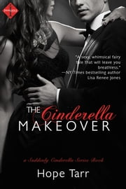 The Cinderella Makeover ebook by Hope Tarr