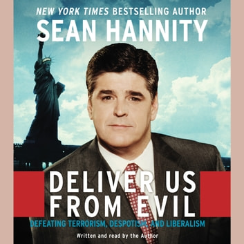 Deliver Us From Evil audiobook by Sean Hannity