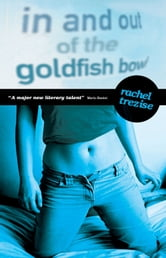 In and Out of the Goldfish Bowl ebook by Rachel Trezise