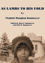As Lambs to His Fold ebook by Kurt F. Kammeyer