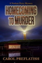 Homecoming to Murder - A Nathan Perry Mystery ebook by Carol Preflatish
