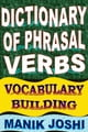 Dictionary of Phrasal Verbs: Vocabulary Building ebook by Manik Joshi