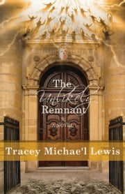 The Unlikely Remnant ebook by Tracey Michae'l Lewis-Giggetts