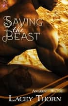 Saving the Beast ebook by Lacey Thorn