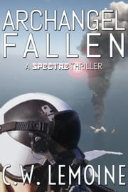Archangel Fallen - Spectre Series, #3 ebook by C.W. Lemoine