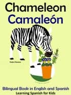 Bilingual Book in English and Spanish: Chameleon - Camaleón. Learn Spanish Collection ebook by Pedro Paramo